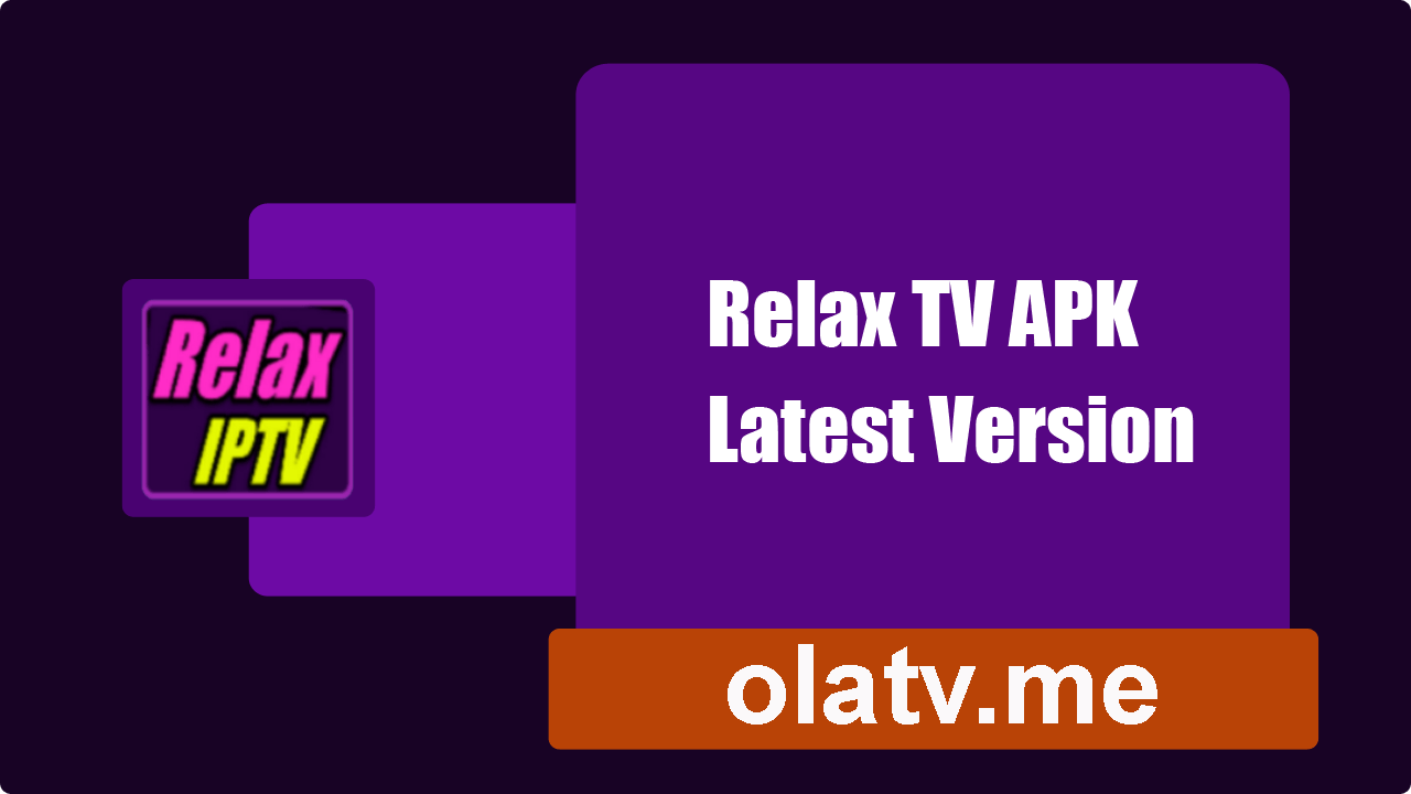 Relax TV APK 2 1 Best IPTV Download & Watch Over 70000 Channels on
